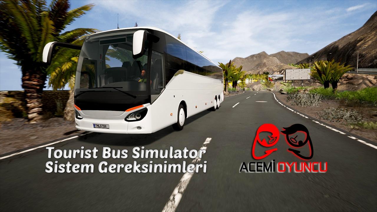 Tourist Bus Simulator Sistem Gereksinimleri – Tourist Bus Simulator Kaç GB ?