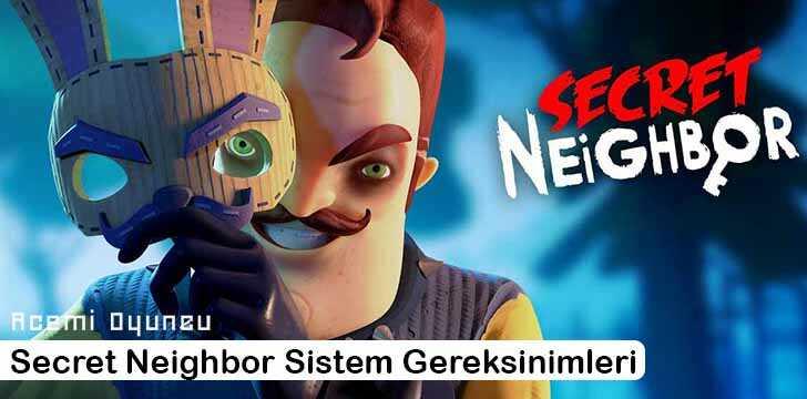 Secret Neighbor Sistem Gereksinimleri – Secret Neighbor Kaç GB ?