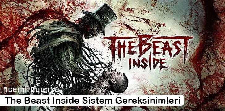 The Beast Inside Sistem Gereksinimleri – The Beast Inside Kaç GB ?