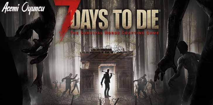 7 Days to Die Sistem Gereksinimleri – 7 Days to Die Kaç GB ?
